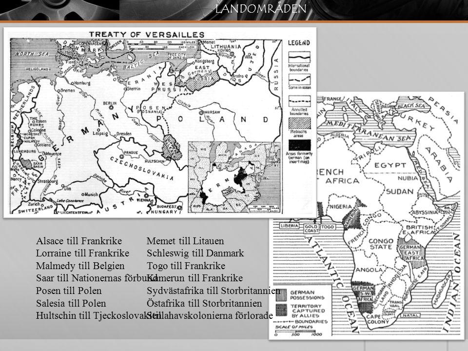 LANDOMRÅDEN Alsace till Frankrike Lorraine till Frankrike Malmedy till Belgien Saar till Nationernas förbund Posen till Polen Salesia till Polen Hults