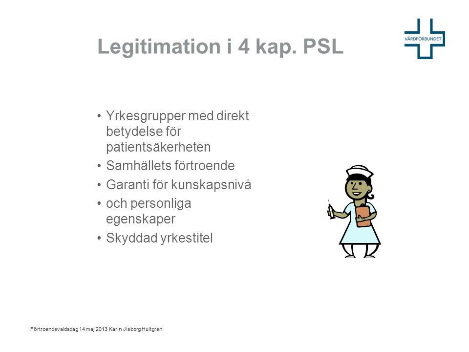Legitimation i 4 kap.