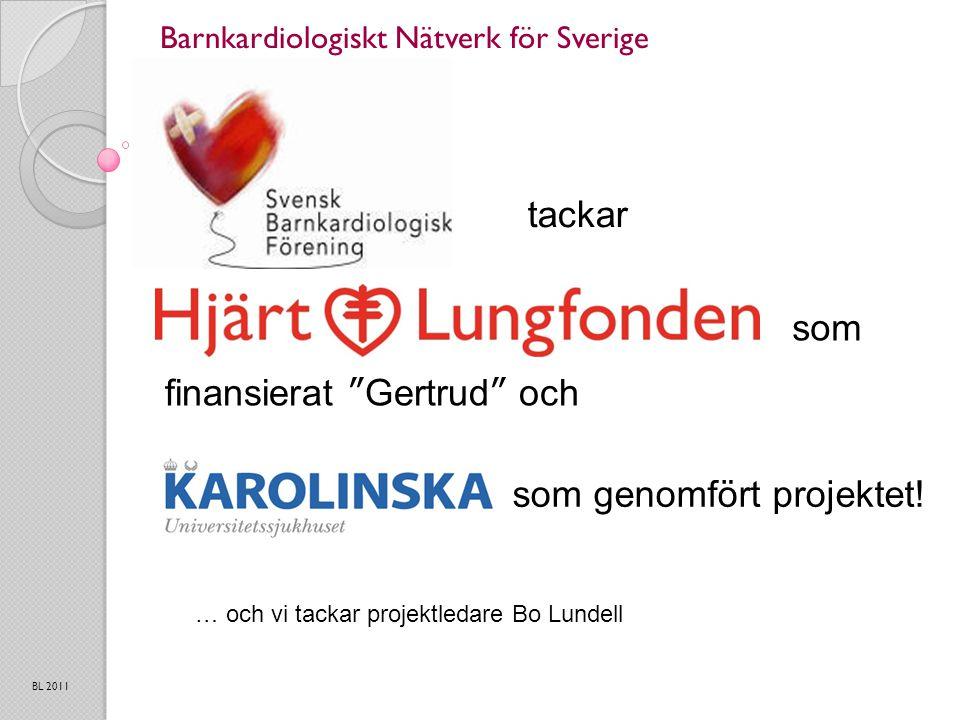 Barnkardiologiskt Nätverk för Sverige BL 2011 tackar som finansierat Gertrud och som genomfört projektet.