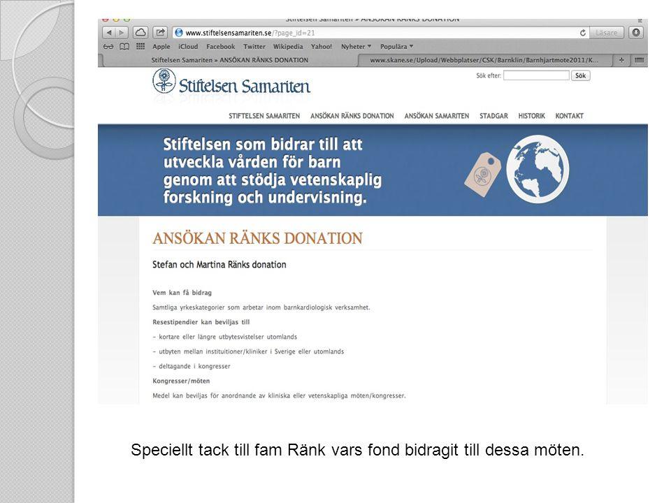 Speciellt tack till fam Ränk vars fond bidragit till dessa möten.