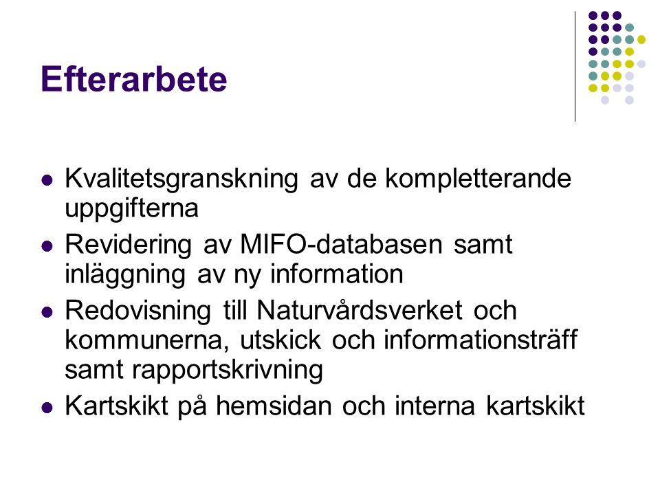 Efterarbete Kvalitetsgranskning av de kompletterande uppgifterna Revidering av MIFO-databasen samt inläggning av ny information Redovisning till Natur
