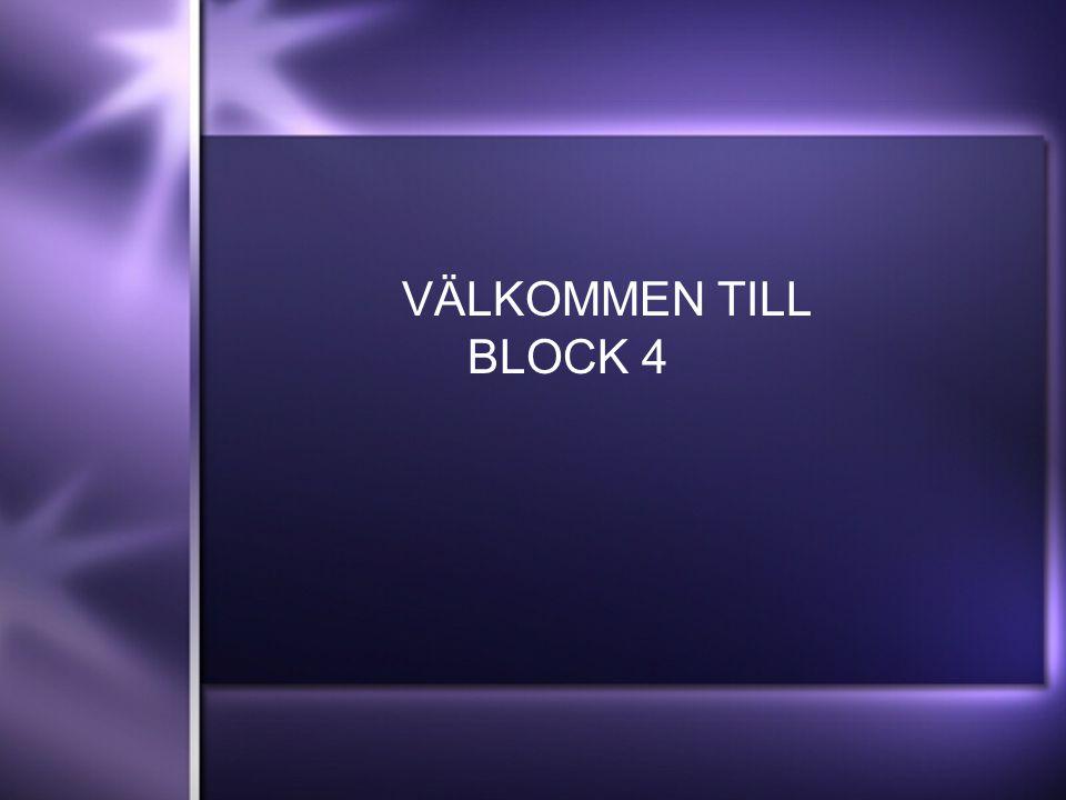 VÄLKOMMEN TILL BLOCK 4