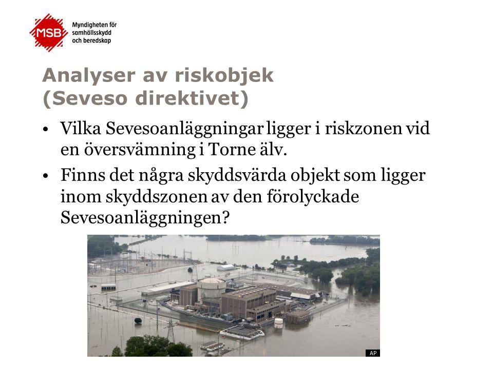Analyser av riskobjek (Seveso direktivet) Vilka Sevesoanläggningar ligger i riskzonen vid en översvämning i Torne älv.
