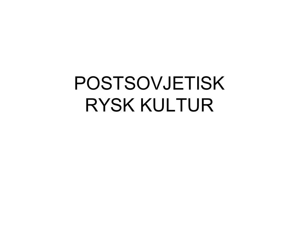 POSTSOVJETISK RYSK KULTUR