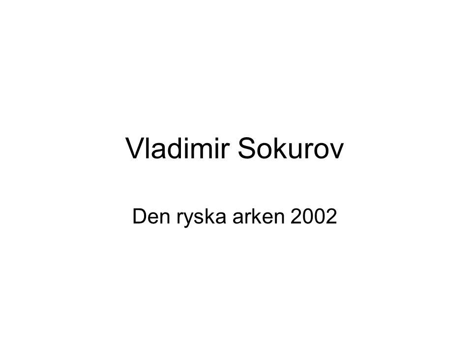 Vladimir Sokurov Den ryska arken 2002