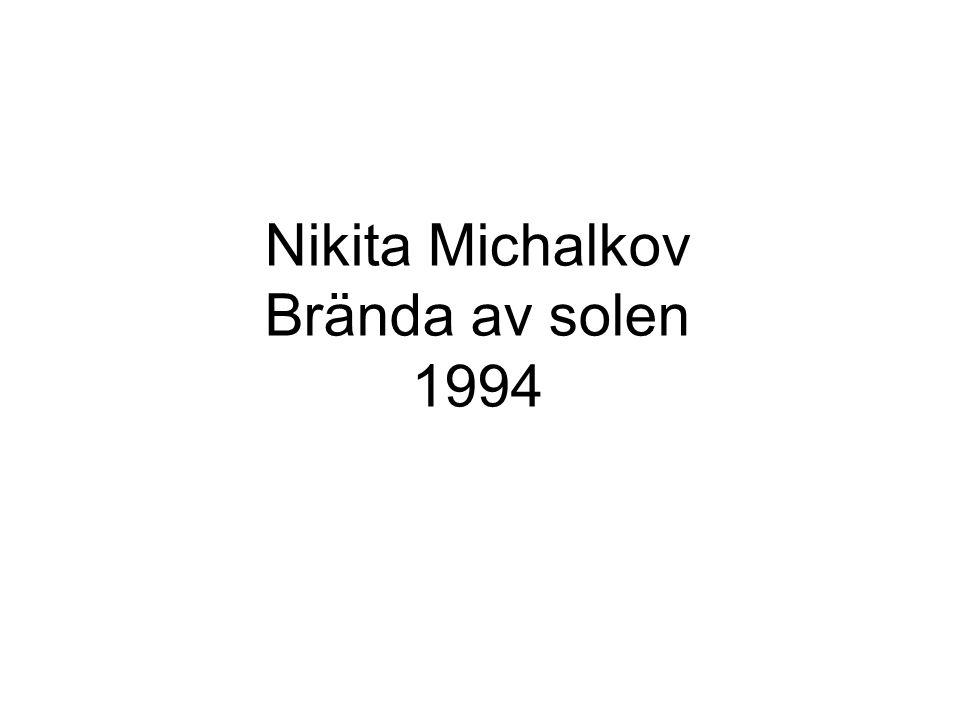 Nikita Michalkov Brända av solen 1994
