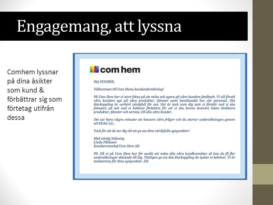 Engagemang, att lyssna Comhem lyssnar på dina åsikter som kund & förbättrar sig som förtetag utifrån dessa
