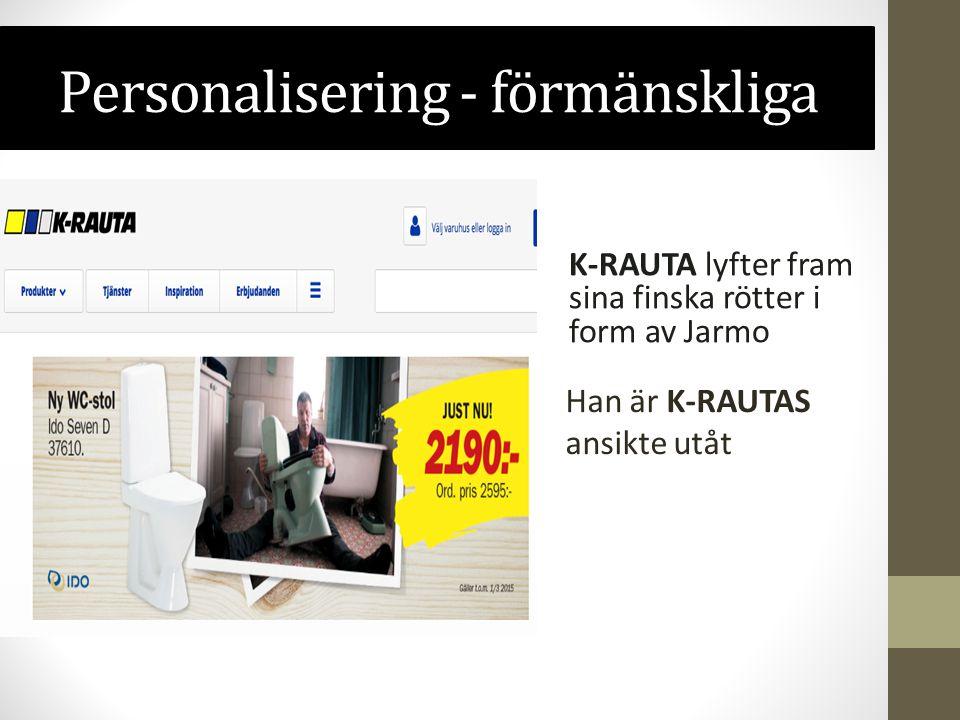 Personalisering - förmänskliga K-RAUTA lyfter fram sina finska rötter i form av Jarmo Han är K-RAUTAS ansikte utåt