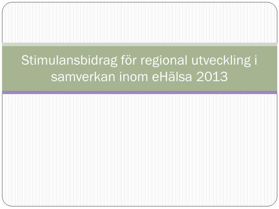 Stimulansbidrag för regional utveckling i samverkan inom eHälsa 2013