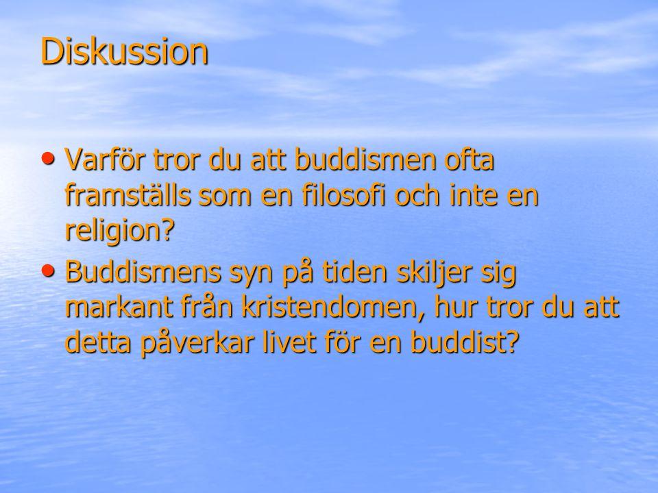 Diskussion Varför tror du att buddismen ofta framställs som en filosofi och inte en religion? Varför tror du att buddismen ofta framställs som en filo