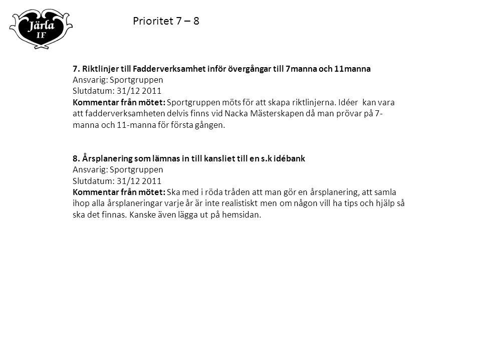 Prioritet 7 – 8 7.