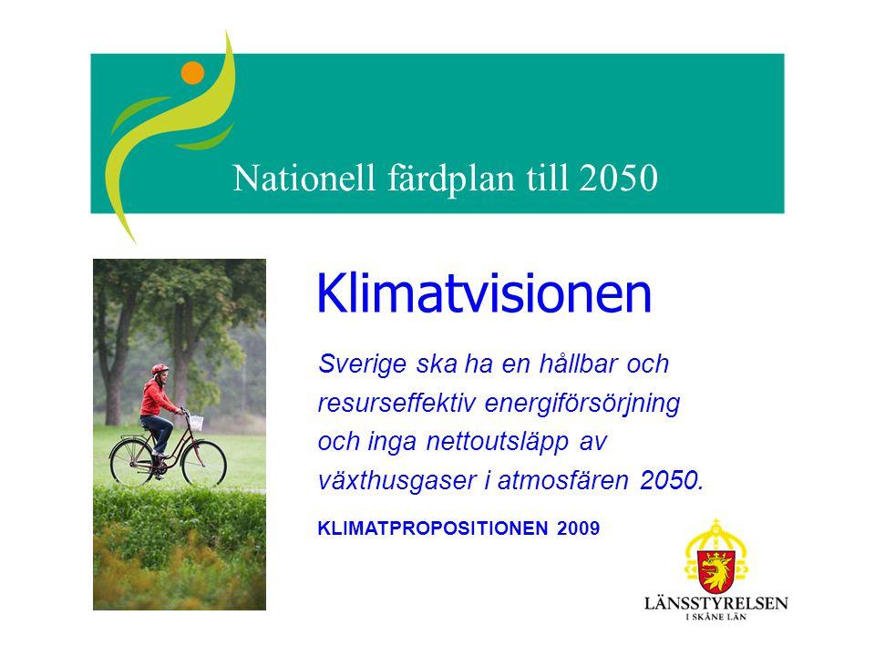 Nationell färdplan till 2050 Klimatvisionen Sverige ska ha en hållbar och resurseffektiv energiförsörjning och inga nettoutsläpp av växthusgaser i atmosfären 2050.