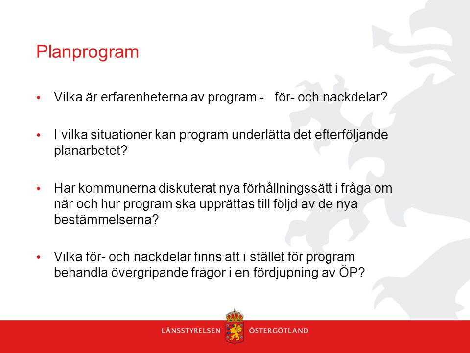 Planprogram Vilka är erfarenheterna av program - för- och nackdelar.
