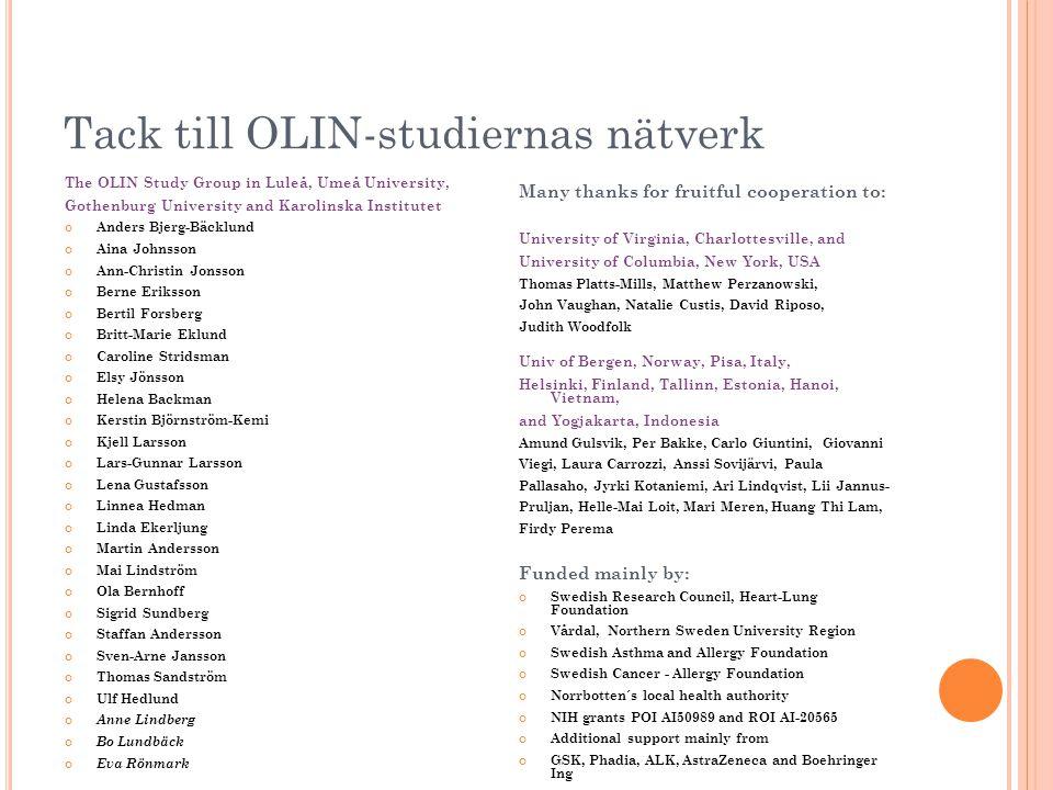 Tack till OLIN-studiernas nätverk The OLIN Study Group in Luleå, Umeå University, Gothenburg University and Karolinska Institutet Anders Bjerg-Bäcklun
