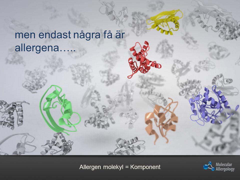 Komponenter är proteiner Specifika Kors-reaktiva Olika stabilitet Olika koncentrationer