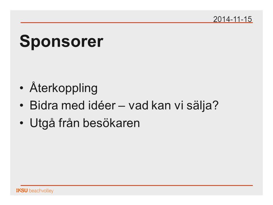 Sponsorer Återkoppling Bidra med idéer – vad kan vi sälja Utgå från besökaren 2014-11-15