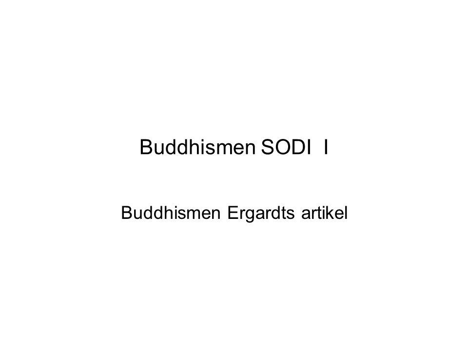 Buddhismen SODI I Buddhismen Ergardts artikel