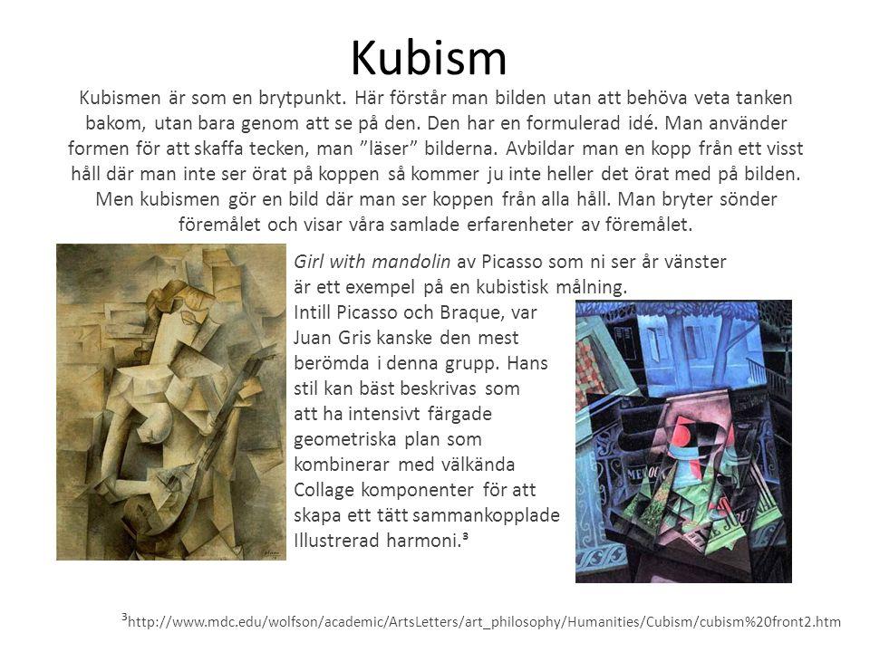 Kubism Kubismen är som en brytpunkt. Här förstår man bilden utan att behöva veta tanken bakom, utan bara genom att se på den. Den har en formulerad id