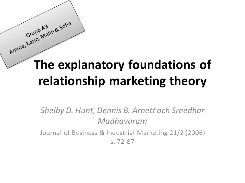 The explanatory foundations of relationship marketing theory Shelby D.