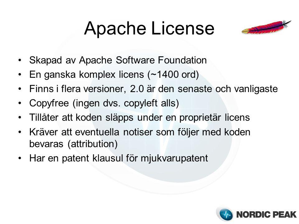 Apache License Skapad av Apache Software Foundation En ganska komplex licens (~1400 ord) Finns i flera versioner, 2.0 är den senaste och vanligaste Copyfree (ingen dvs.