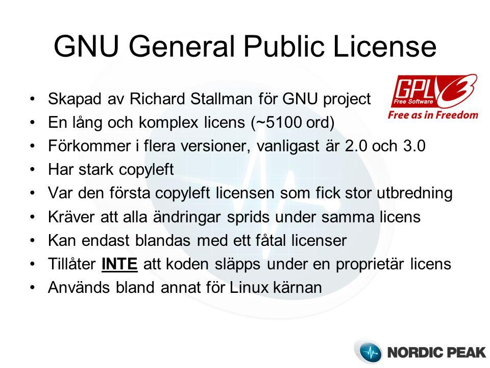 GNU General Public License Skapad av Richard Stallman för GNU project En lång och komplex licens (~5100 ord) Förkommer i flera versioner, vanligast är 2.0 och 3.0 Har stark copyleft Var den första copyleft licensen som fick stor utbredning Kräver att alla ändringar sprids under samma licens Kan endast blandas med ett fåtal licenser Tillåter INTE att koden släpps under en proprietär licens Används bland annat för Linux kärnan