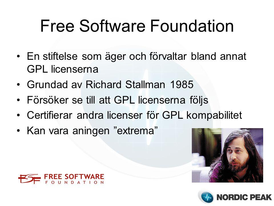 Free Software Foundation En stiftelse som äger och förvaltar bland annat GPL licenserna Grundad av Richard Stallman 1985 Försöker se till att GPL licenserna följs Certifierar andra licenser för GPL kompabilitet Kan vara aningen extrema