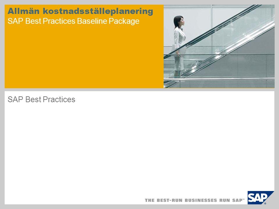 Allmän kostnadsställeplanering SAP Best Practices Baseline Package SAP Best Practices