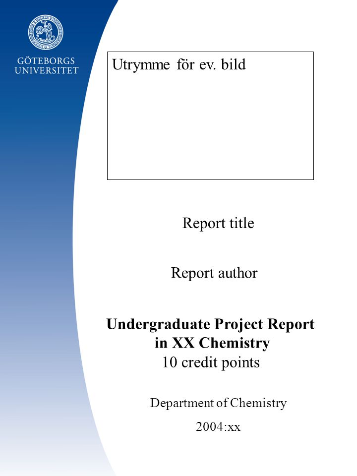 Report author Department of Chemistry 2004:xx Report title Utrymme för ev.