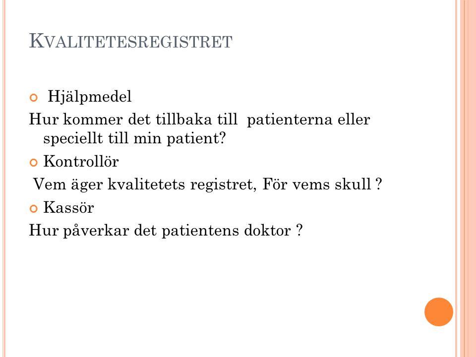 K VALITETESREGISTRET Hjälpmedel Hur kommer det tillbaka till patienterna eller speciellt till min patient.