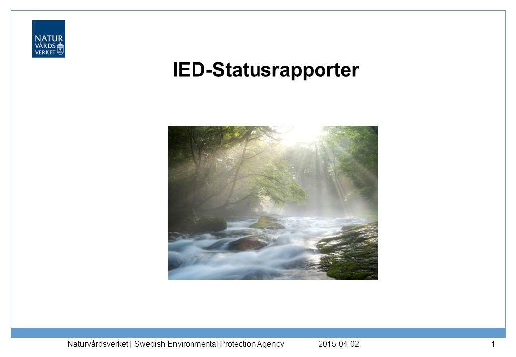 IED-Statusrapporter 2015-04-02 Naturvårdsverket | Swedish Environmental Protection Agency 1
