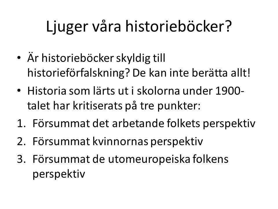Ljuger våra historieböcker? Är historieböcker skyldig till historieförfalskning? De kan inte berätta allt! Historia som lärts ut i skolorna under 1900
