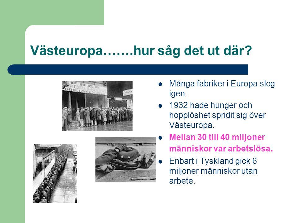 Västeuropa…….hur såg det ut där.Många fabriker i Europa slog igen.