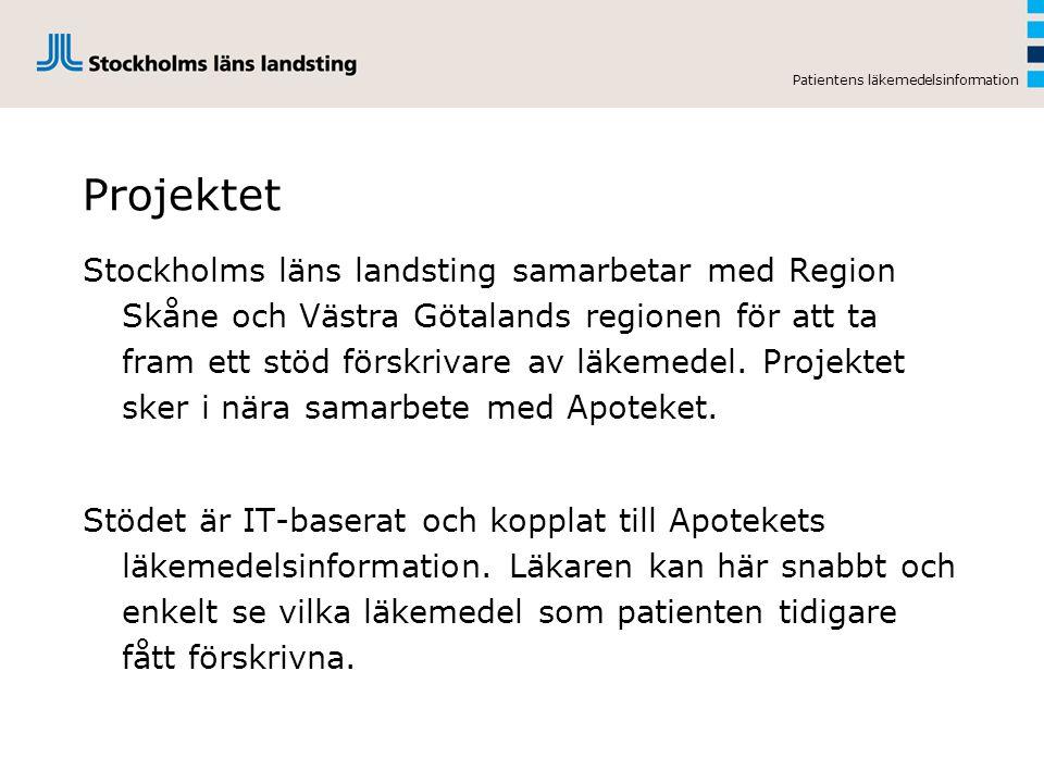 Patientens läkemedelsinformation Projektet Stockholms läns landsting samarbetar med Region Skåne och Västra Götalands regionen för att ta fram ett stöd förskrivare av läkemedel.