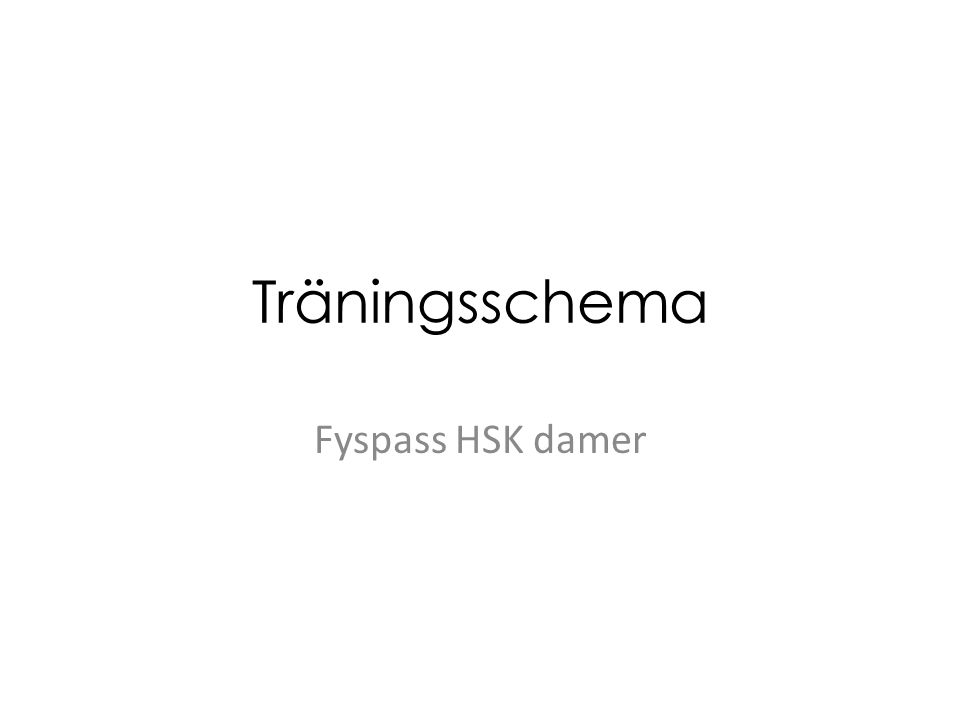 Träningsschema Fyspass HSK damer