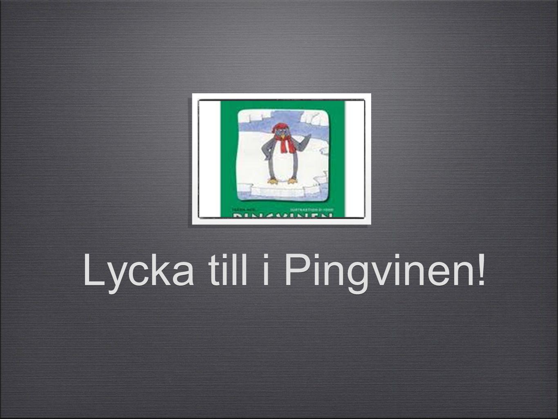 Lycka till i Pingvinen!
