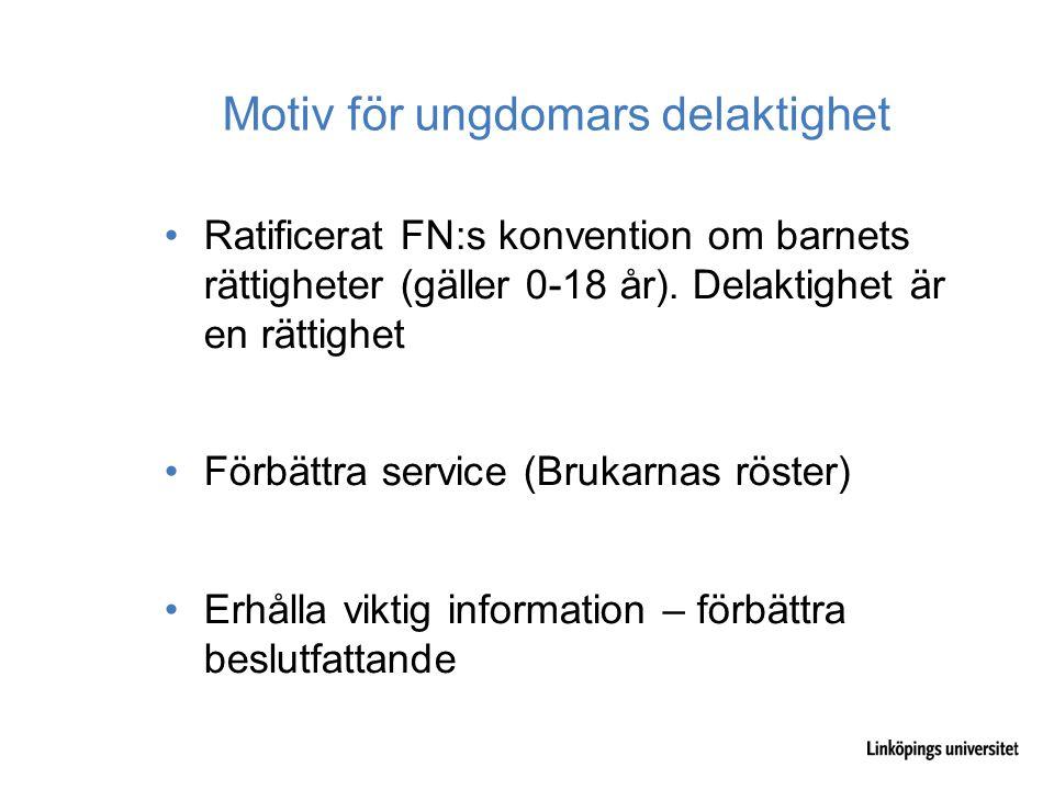 Motiv för ungdomars delaktighet Ratificerat FN:s konvention om barnets rättigheter (gäller 0-18 år).