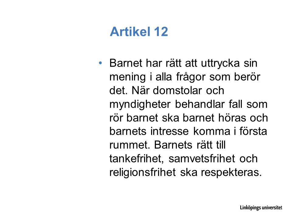 Artikel 12 Barnet har rätt att uttrycka sin mening i alla frågor som berör det.