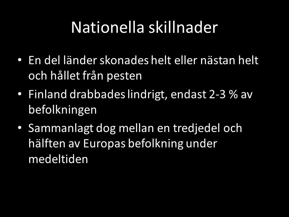 Nationella skillnader En del länder skonades helt eller nästan helt och hållet från pesten Finland drabbades lindrigt, endast 2-3 % av befolkningen Sa