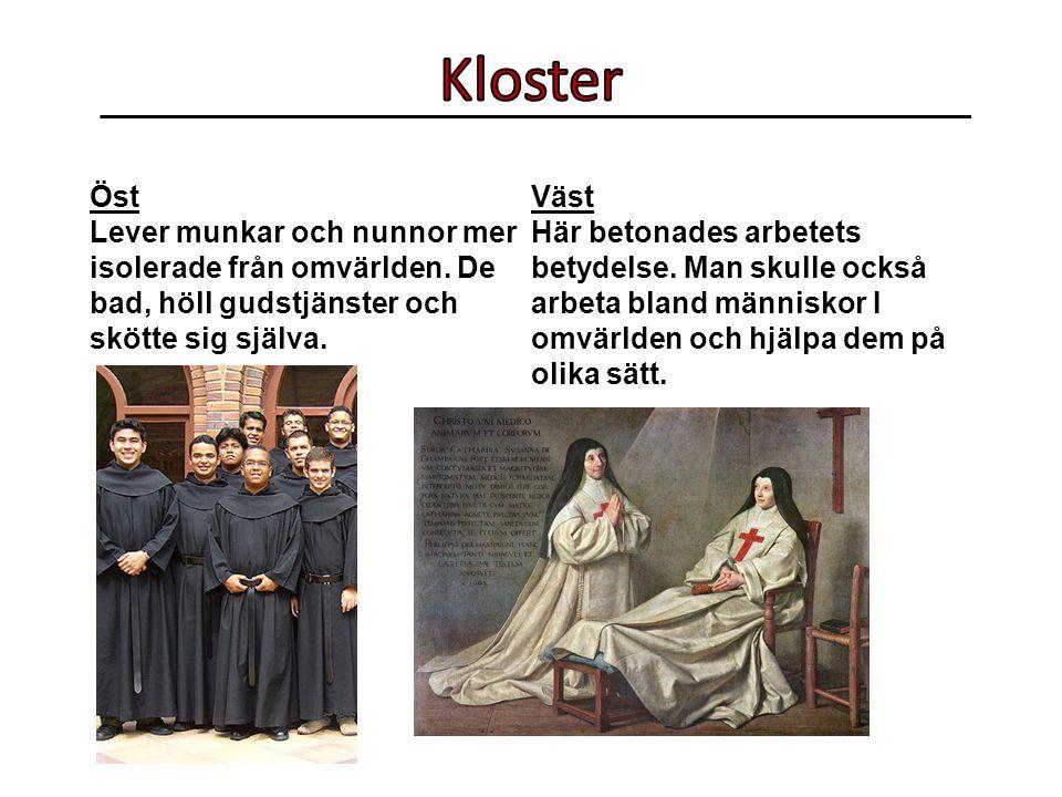 Öst Lever munkar och nunnor mer isolerade från omvärlden.
