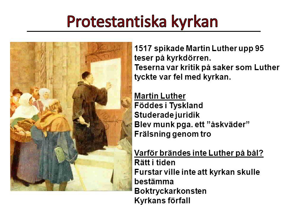 1517 spikade Martin Luther upp 95 teser på kyrkdörren.