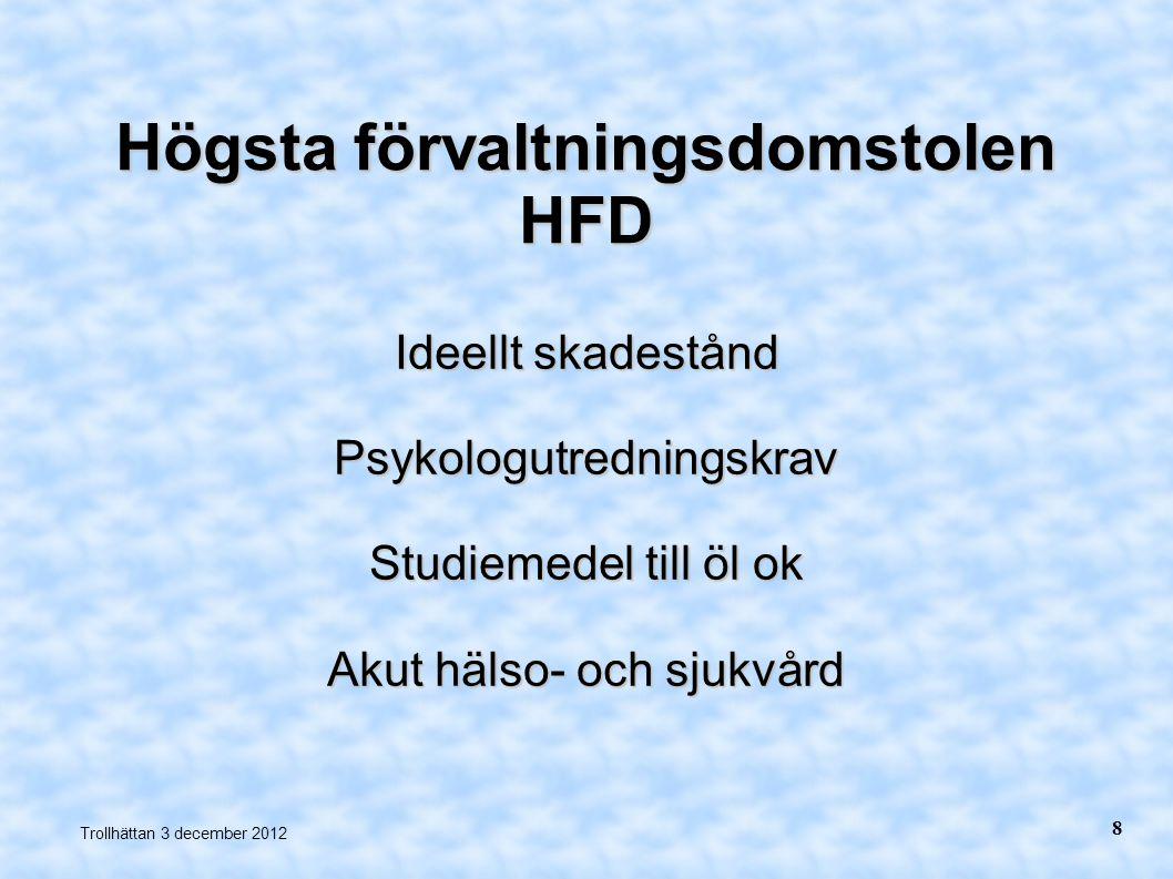 Högsta förvaltningsdomstolen HFD Ideellt skadestånd Psykologutredningskrav Studiemedel till öl ok Akut hälso- och sjukvård Trollhättan 3 december 2012