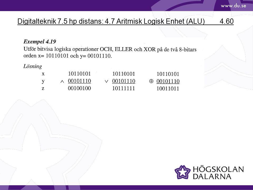 Digitalteknik 7.5 hp distans: 4.7 Aritmisk Logisk Enhet (ALU) 4.60