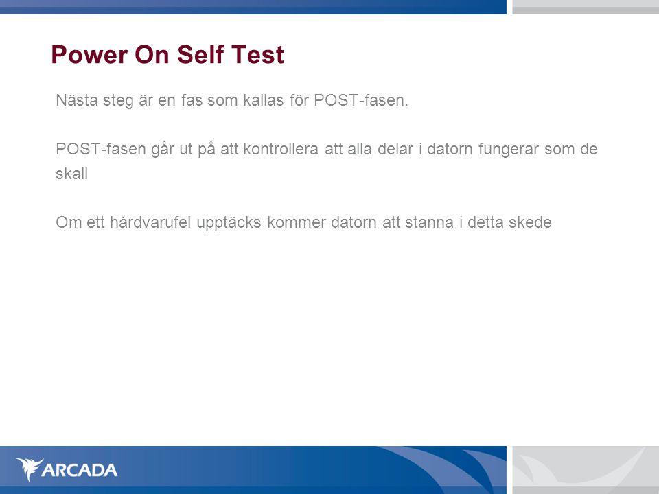 Power On Self Test Nästa steg är en fas som kallas för POST-fasen.