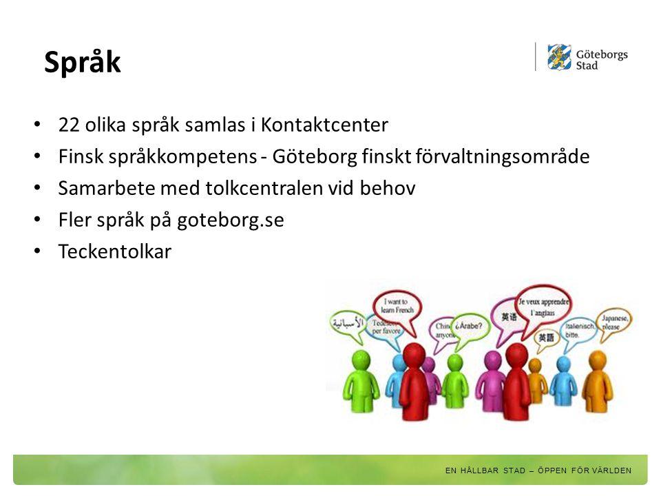 Språk 22 olika språk samlas i Kontaktcenter Finsk språkkompetens - Göteborg finskt förvaltningsområde Samarbete med tolkcentralen vid behov Fler språk