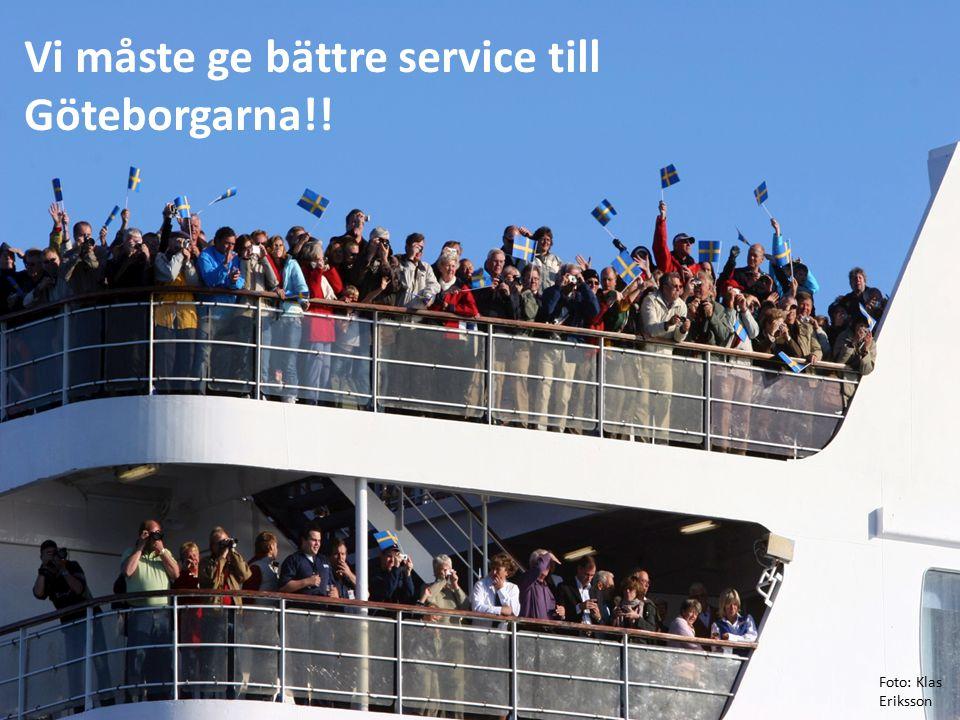 Vi måste ge bättre service till Göteborgarna!! Foto: Klas Eriksson