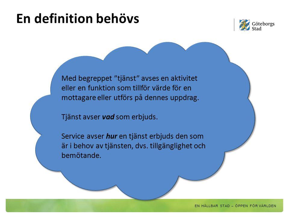"""Med begreppet """"tjänst"""" avses en aktivitet eller en funktion som tillför värde för en mottagare eller utförs på dennes uppdrag. Tjänst avser vad som er"""