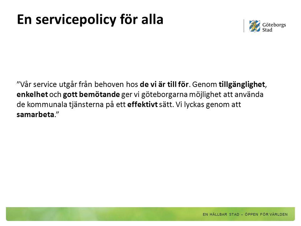 """En servicepolicy för alla """"Vår service utgår från behoven hos de vi är till för. Genom tillgänglighet, enkelhet och gott bemötande ger vi göteborgarna"""