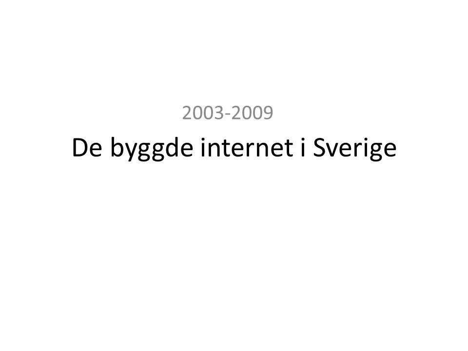 Internet i Sverige 2003 – 2009 Cirka 35 intervjupersoner
