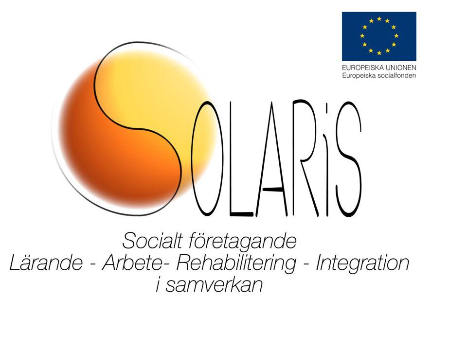 Solaris Varför.Ett utanförskap som oroar… Vad. ESF-projektet Solaris När.