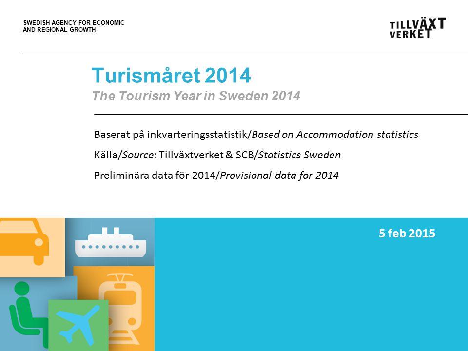 SWEDISH AGENCY FOR ECONOMIC AND REGIONAL GROWTH 06FEB15PT Tillväxtverket sprider kunskap om turismens utveckling Tillväxtverket är ansvarig myndighet för turism och besöksnäringsfrågor och utvecklar näringspolitiska insatser för främjande av turistföretagande och entreprenörskap.